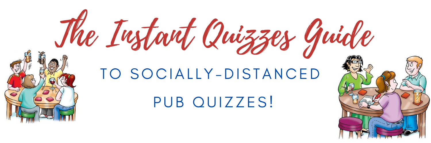 Instant Quizzes Guide to Socially-Distanced Pub Quizzes