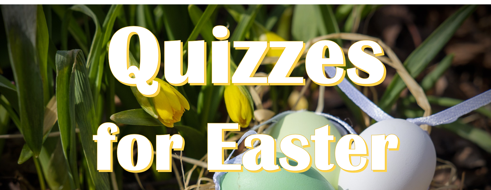 Easter Quizzes